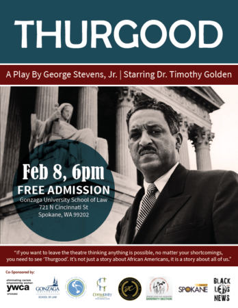 Thurgood Play @ Gonzaga University School of Law