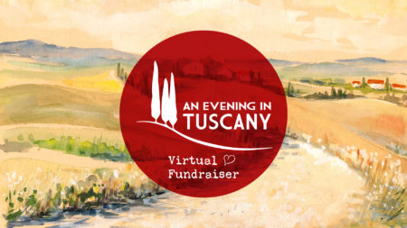 An Evening In Tuscany 2020 @ Virtual Fundraising Campaign To Raise $92,000!