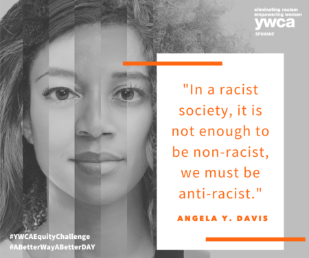 """Text: """"In a racist society, it is not enough to be non-racist, we must be anti-racist."""" Angela Y. Davis"""
